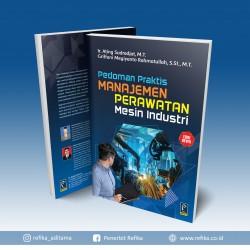 PEDOMAN PRAKTIS MANAJEMEN PERAWATAN MESIN INDUSTRI ED. REVISI